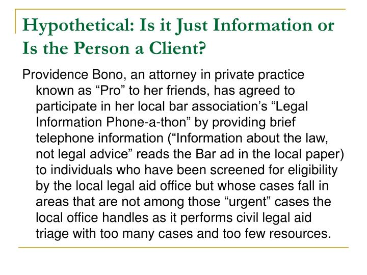 Hypothetical: Is it Just Information or Is the Person a Client?
