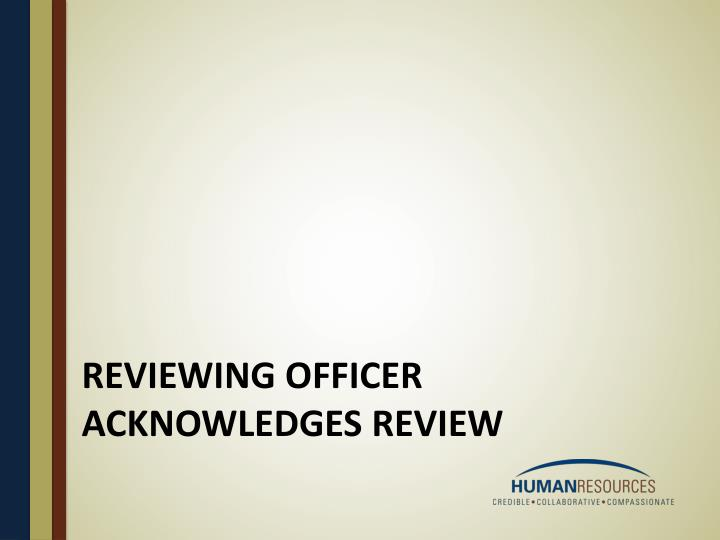Reviewing officer acknowledges review