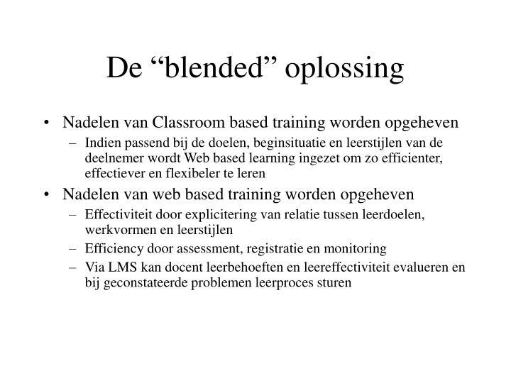 "De ""blended"" oplossing"