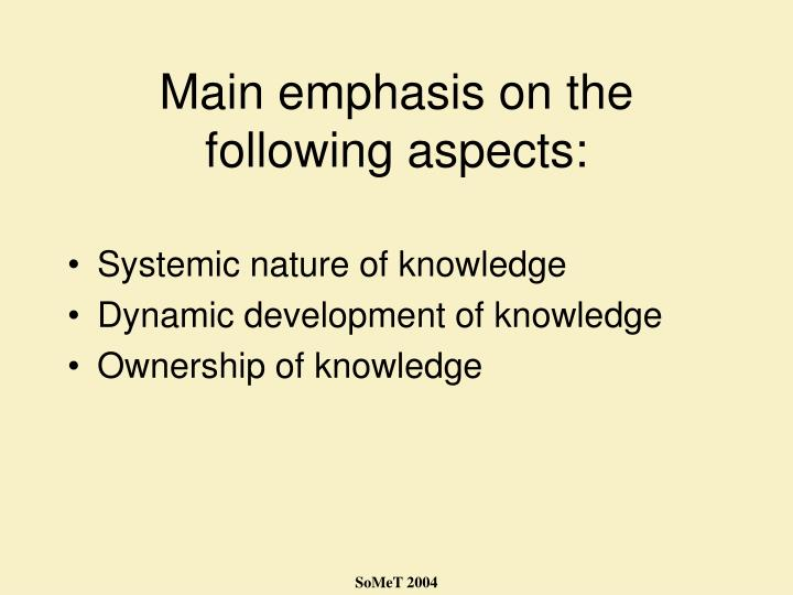 Main emphasis on the following aspects: