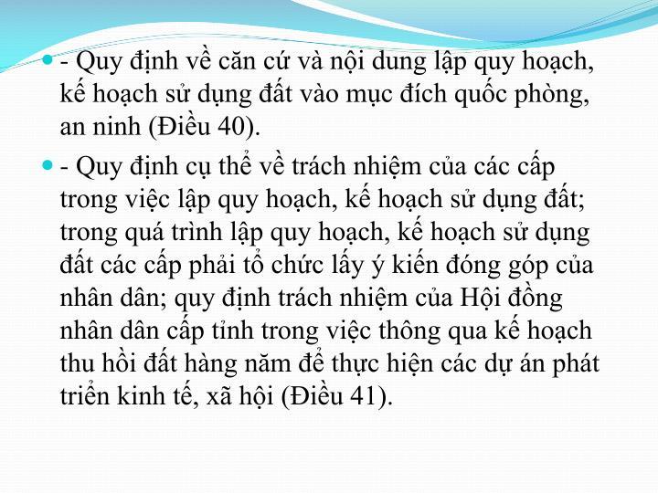 - Quy nh v cn c v ni dung lp quy hoch, k hoch s dng t vo mc ch quc phng, an ninh (iu 40).