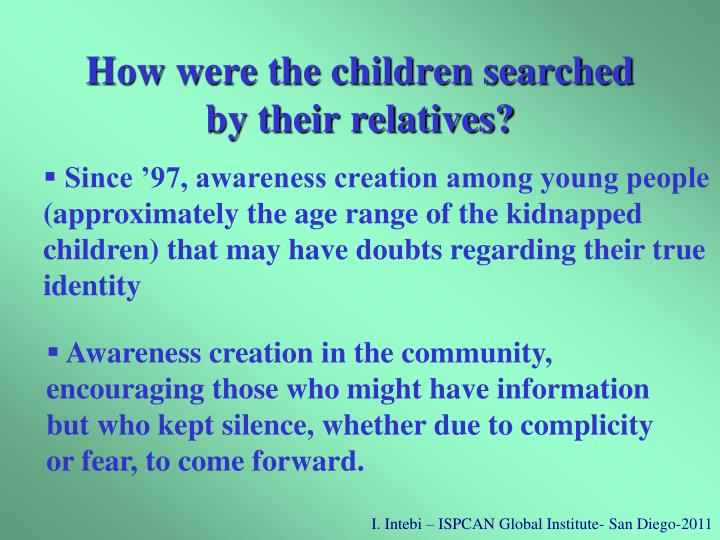 How were the children searched by their relatives?