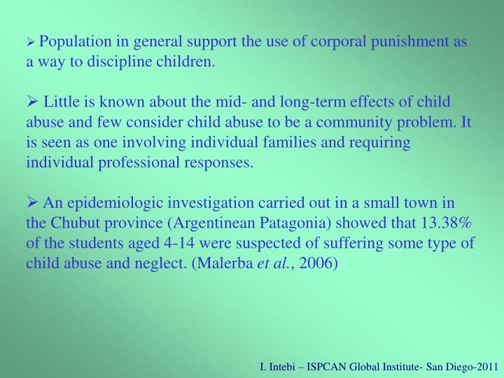 Population in general support the use of corporal punishment as a way to discipline children.
