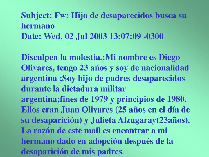 Subject: Fw: Hijo de desaparecidos busca su hermano