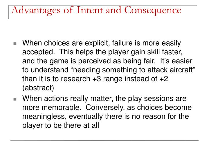 Advantages of Intent and Consequence