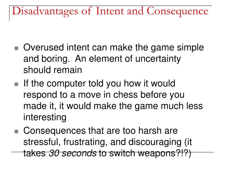 Disadvantages of Intent and Consequence