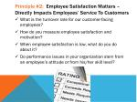 principle 2 employee satisfaction matters directly impacts employees service to customers