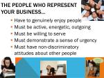 the people who represent your business