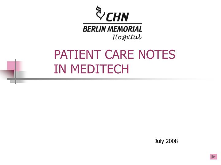 Patient care notes in meditech