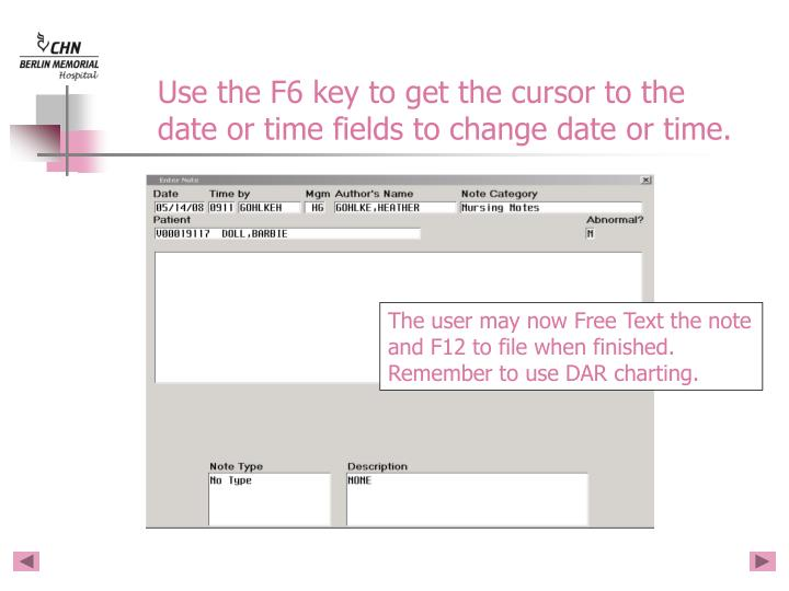 Use the F6 key to get the cursor to the date or time fields to change date or time.