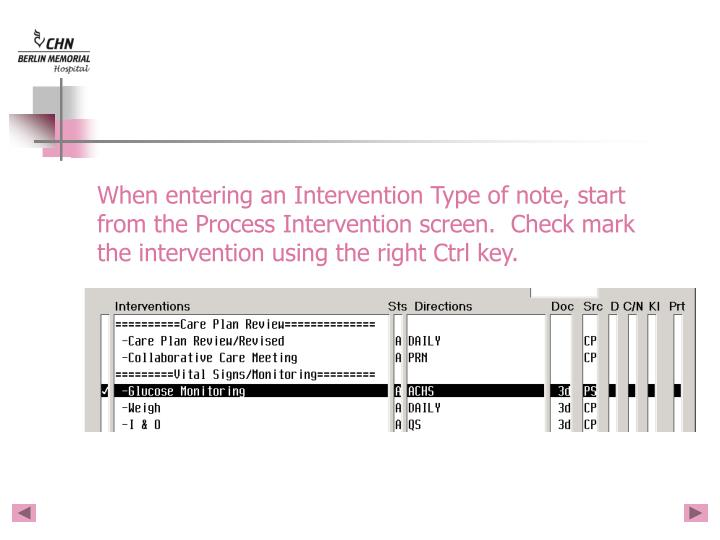 When entering an Intervention Type of note, start