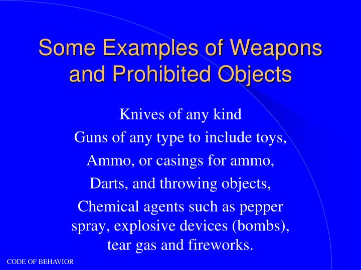 Some Examples of Weapons and Prohibited Objects
