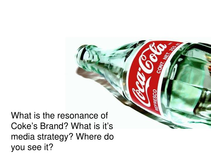 What is the resonance of Coke