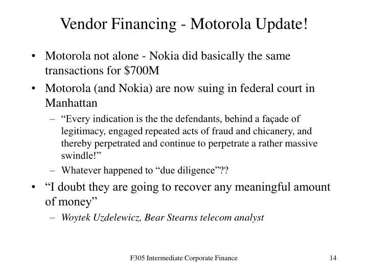 Vendor Financing - Motorola Update!