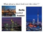 what about a short look over the cities