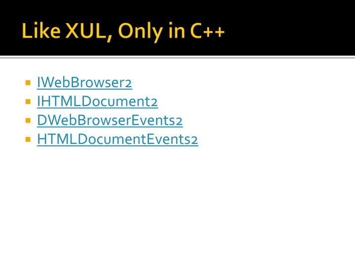Like XUL, Only in C++