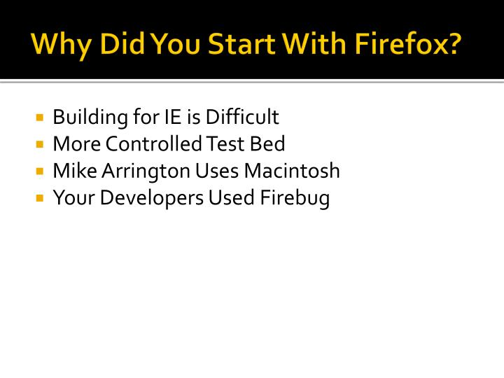 Why did you start with firefox
