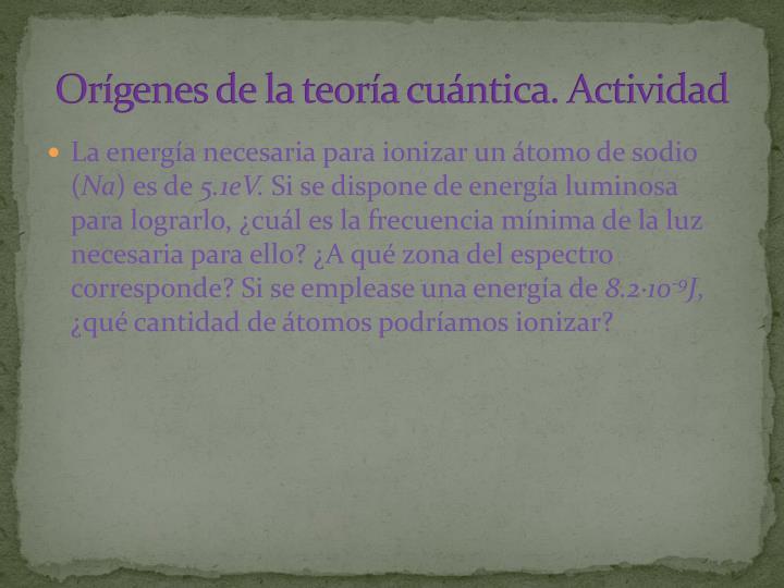 Orígenes de la teoría cuántica. Actividad