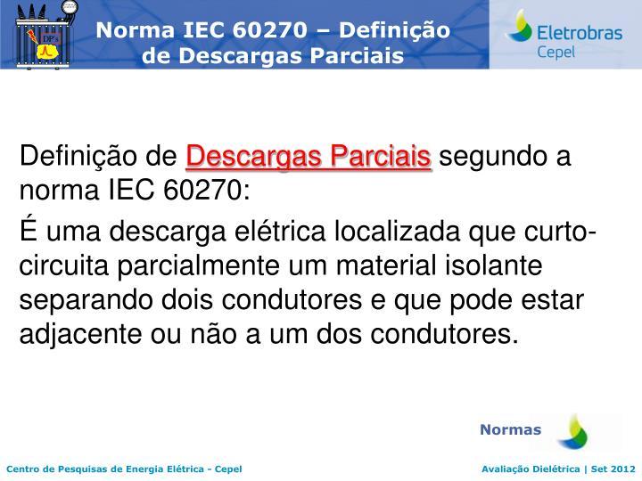 Norma IEC 60270 – Definição de Descargas Parciais