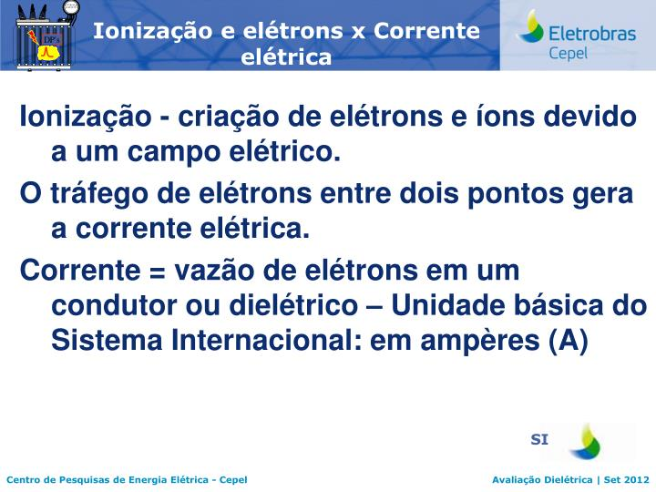 Ionização e elétrons x Corrente elétrica