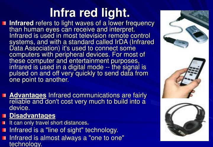 Infra red light.