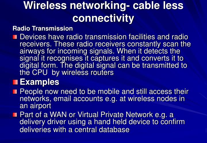 Wireless networking- cable less connectivity