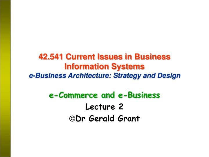 42 541 current issues in business information systems e business architecture strategy and design