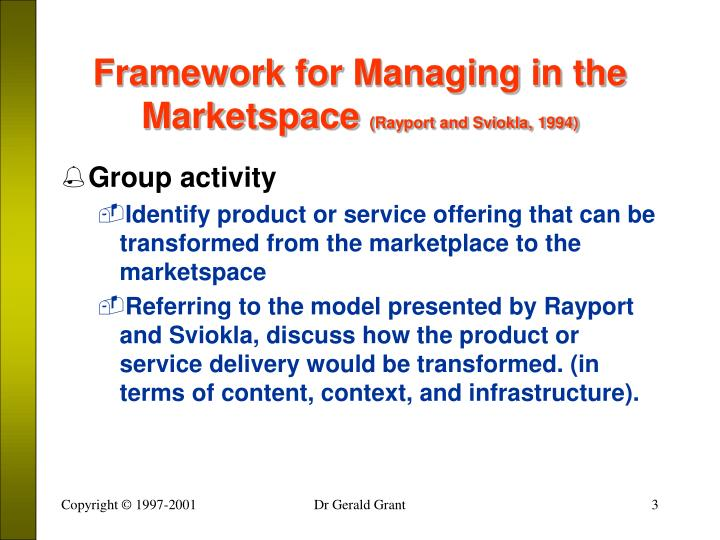 Framework for managing in the marketspace rayport and sviokla 19941