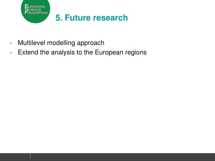 5. Future research