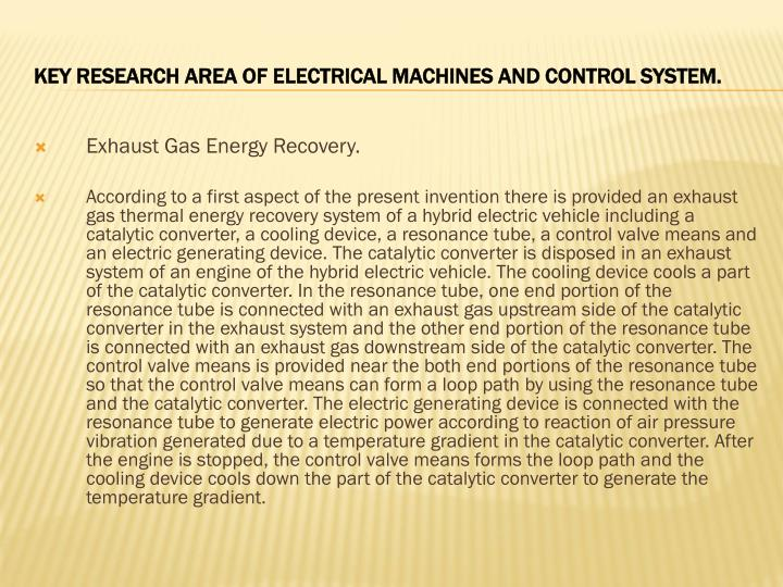 KEY RESEARCH AREA OF ELECTRICAL MACHINES AND CONTROL SYSTEM.