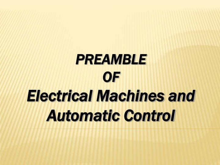 Preamble of electrical machines and automatic control
