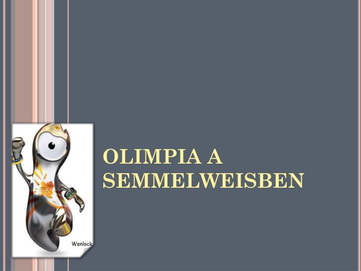 OLIMPIA A SEMMELWEISBEN