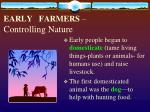 early farmers controlling nature
