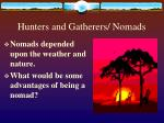 hunters and gatherers nomads
