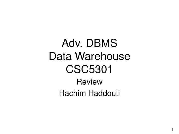 Adv dbms data warehouse csc5301