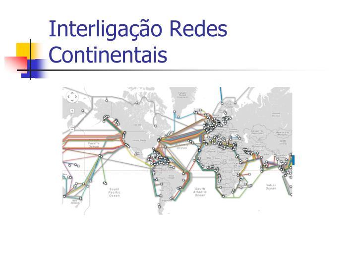 Interligação Redes Continentais