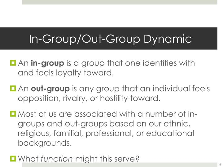 In-Group/Out-Group Dynamic