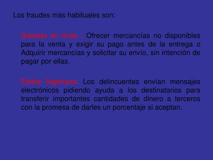 Los fraudes más habituales son: