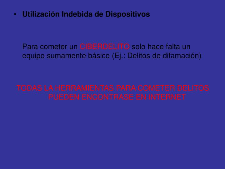 Utilización Indebida de Dispositivos