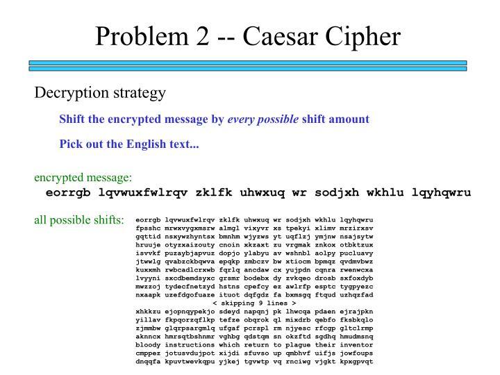 Problem 2 -- Caesar Cipher
