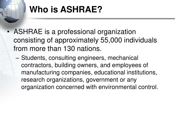 Who is ASHRAE?
