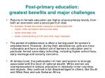 post primary education greatest benefits and major challenges