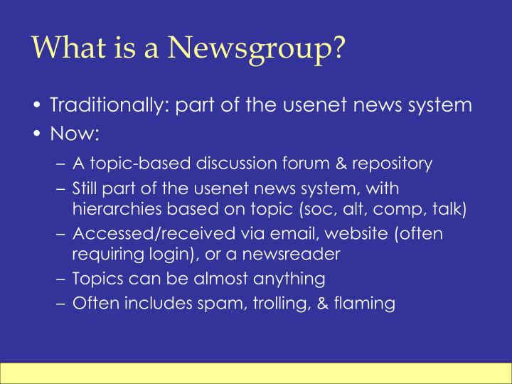 What is a Newsgroup?