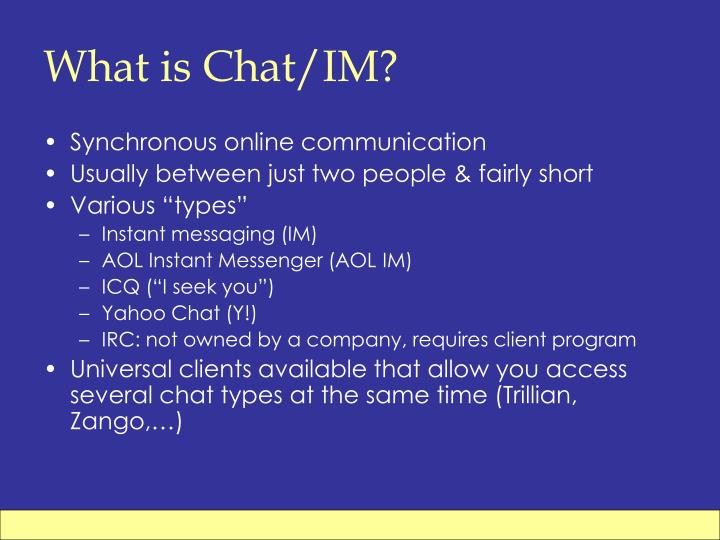 What is Chat/IM?