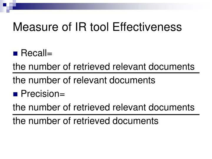 Measure of IR tool Effectiveness