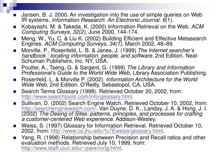 Jansen, B. J. 2000. An investigation into the use of simple queries on Web IR systems.