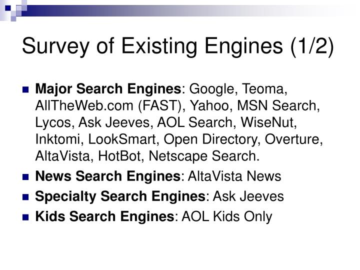 Survey of Existing Engines (1/2)