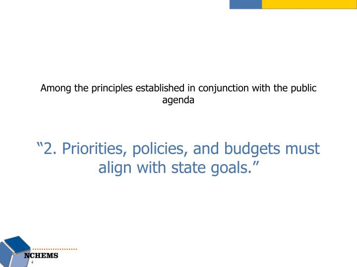 Among the principles established in conjunction with the public agenda