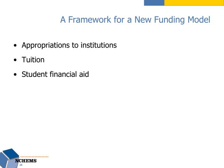 A Framework for a New Funding Model