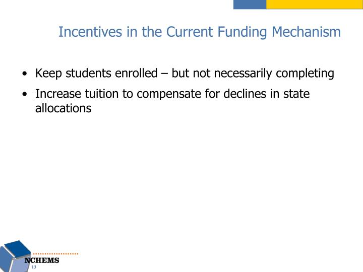 Incentives in the Current Funding Mechanism